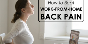 Work-From-Home Back Pain